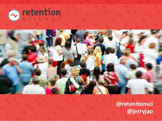 """The Startup's Guide to Customer Retention,"" Retention Science >> Jerry Jao [COMMERCISM 2014]"