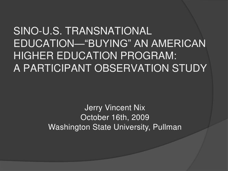 """SINO-U.S. TRANSNATIONAL EDUCATION—""""BUYING"""" AN AMERICAN HIGHER EDUCATION PROGRAM: A PARTICIPANT OBSERVATION STUDY<br />Jerr..."""