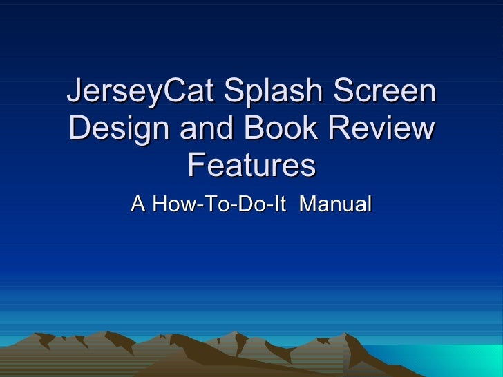 JerseyCat Splash Screen Design and Book Review Features A How-To-Do-It  Manual