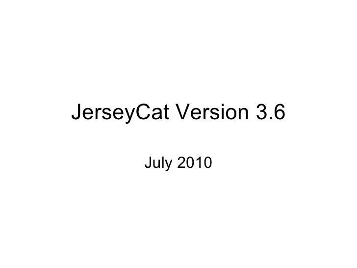 JerseyCat Version 3.6 July 2010