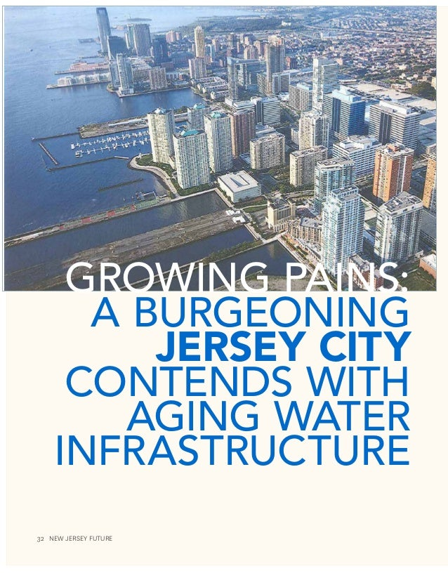 32 New Jersey Future Growing Pains: A Burgeoning Jersey City Contends With Aging Water Infrastructure