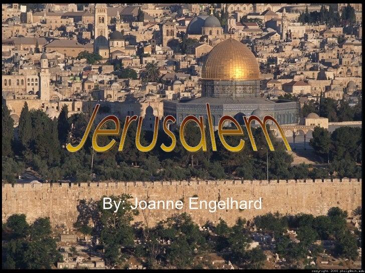 By: Joanne Engelhard Jerusalem