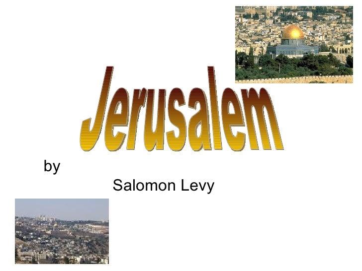 by  Salomon Levy  Jerusalem