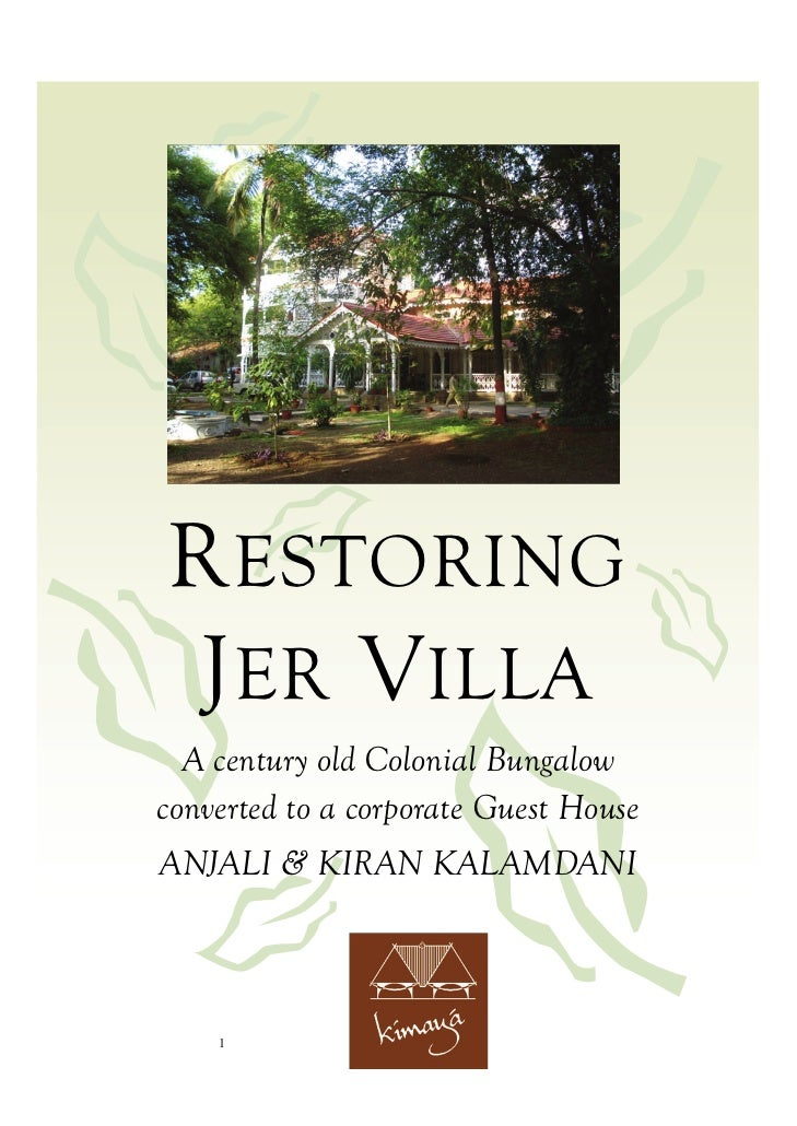 R ESTORING J ER V ILLA  A century old Colonial Bungalowconverted to a corporate Guest HouseANJALI & KIRAN KALAMDANI    1