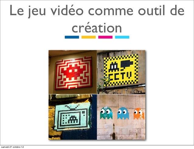 Jeux vidéo et ateliers de créations