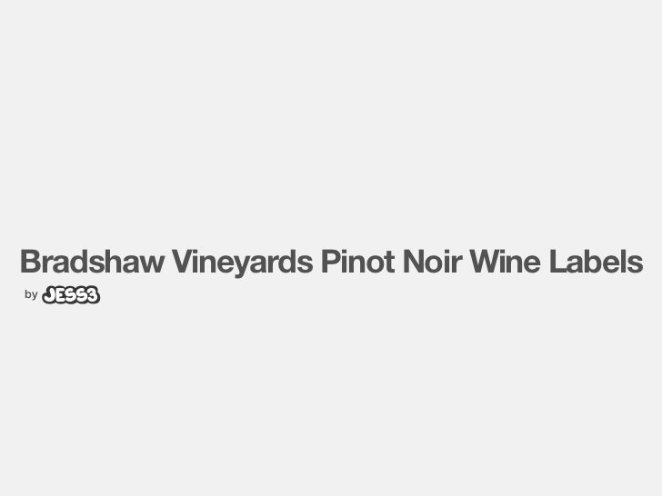 JESS3 Bradshaw Vineyards Pinot Noir Wine Labels