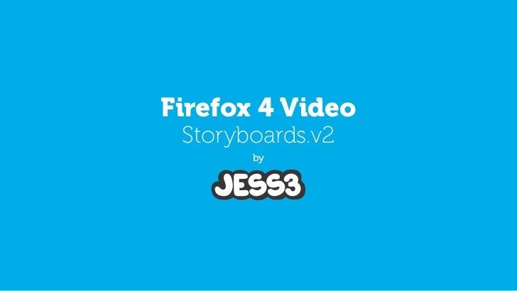 Firefox 4 Video Storyboards.v2       by