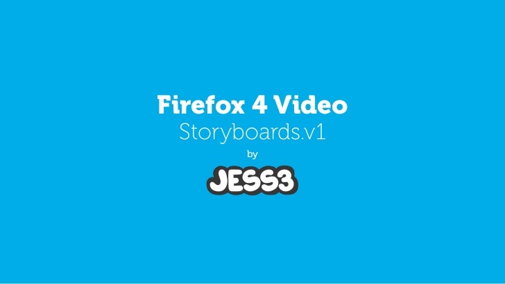 Firefox 4 Video Storyboards.v1       by
