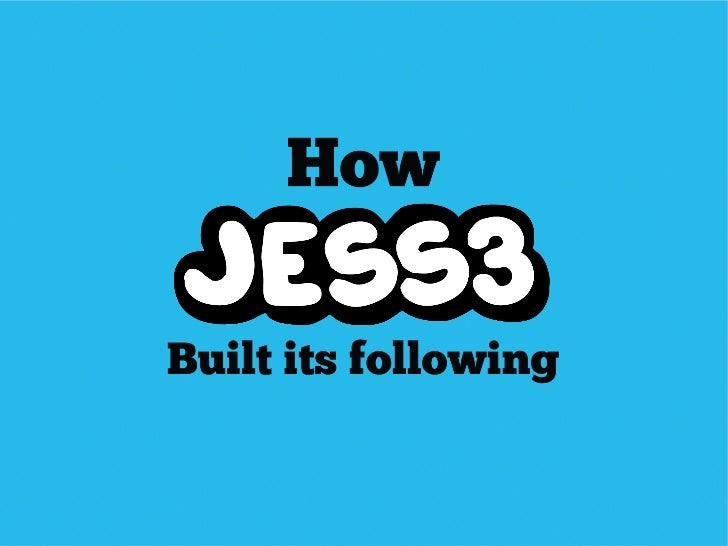 How JESS3 Built Its Following