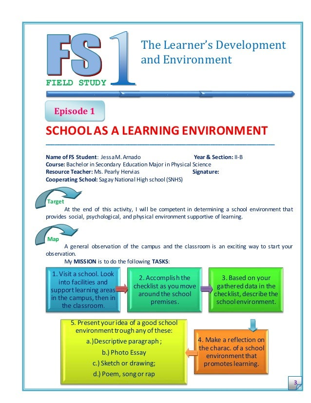 learners development profile for field study My reflections on field study 1 - episode 1 school as a learning environment this episode focuses on determining an environment that provides social, psychological and physical environment supportive of learning my first task was to have a 'tour' around basco central school (bcs) and look into their available.