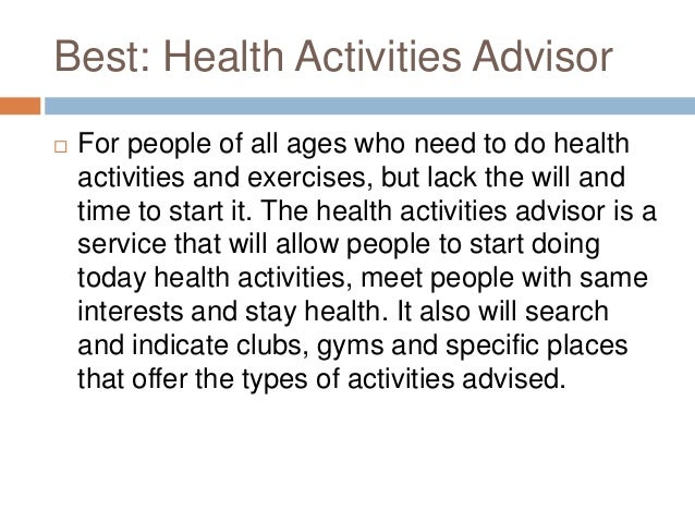 Best: Health Activities Advisor   For people of all ages who need to do health    activities and exercises, but lack the ...