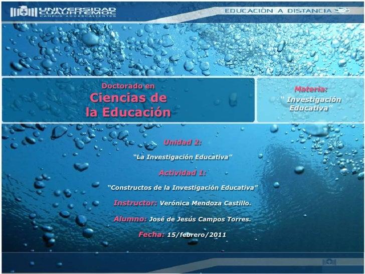"""Materia:<br />"""" Investigación Educativa""""<br />Doctorado en Ciencias de la Educación<br />Unidad 2:<br />""""La InvestigaciónE..."""