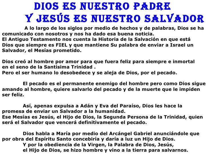 Dios es nuestro PaDre         y Jesús es nuestro salvaDor         A lo largo de los siglos por medio de hechos y de palabr...