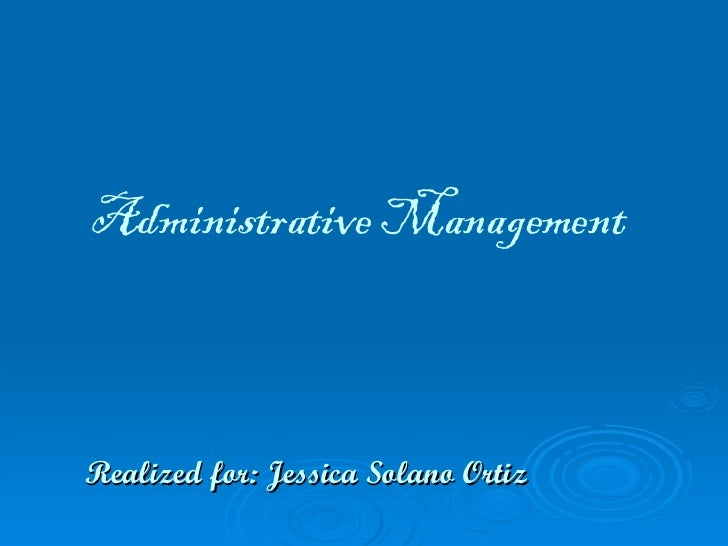 Administrative Management Realized for: Jessica Solano Ortiz