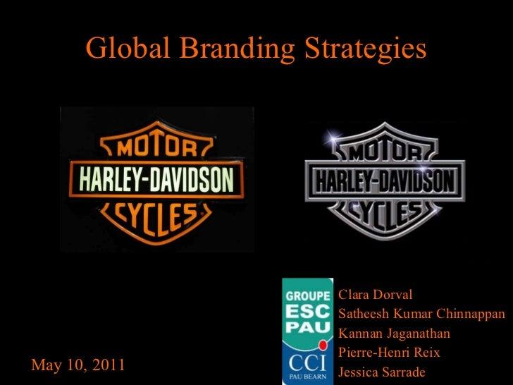 Global Branding Strategies <ul><li>Clara Dorval </li></ul><ul><li>Satheesh Kumar Chinnappan </li></ul><ul><li>Kannan Jagan...