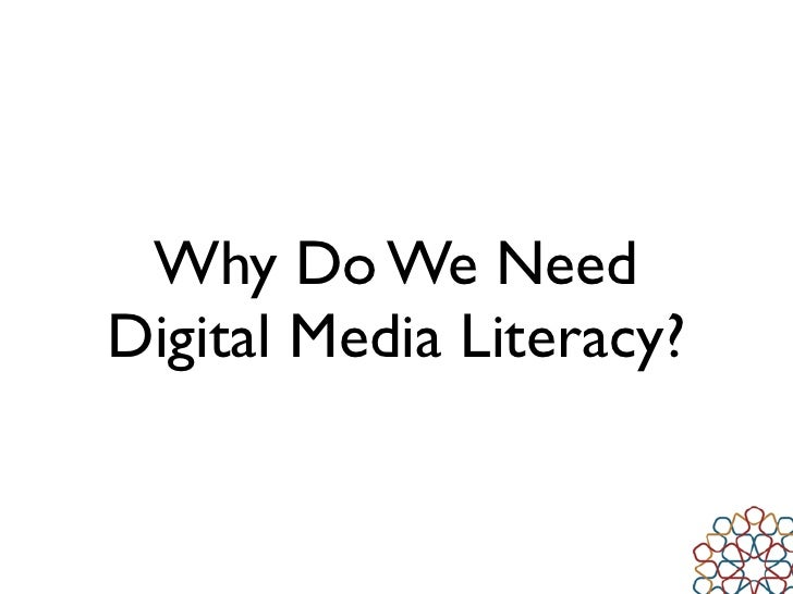 Why Do We Need Digital Media Literacy?