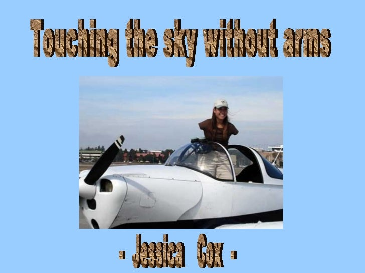 Touching the sky without arms -  Jessica  Cox  -