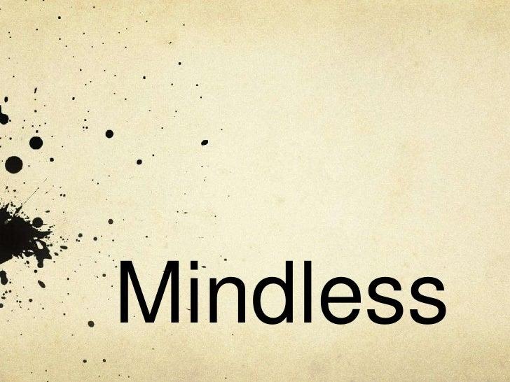 Mindless<br />