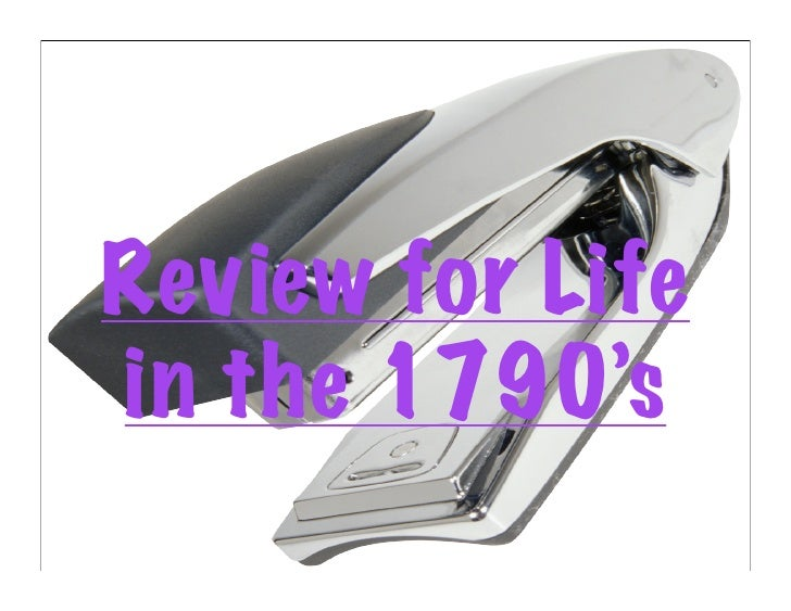 Review for Life in the 1790's