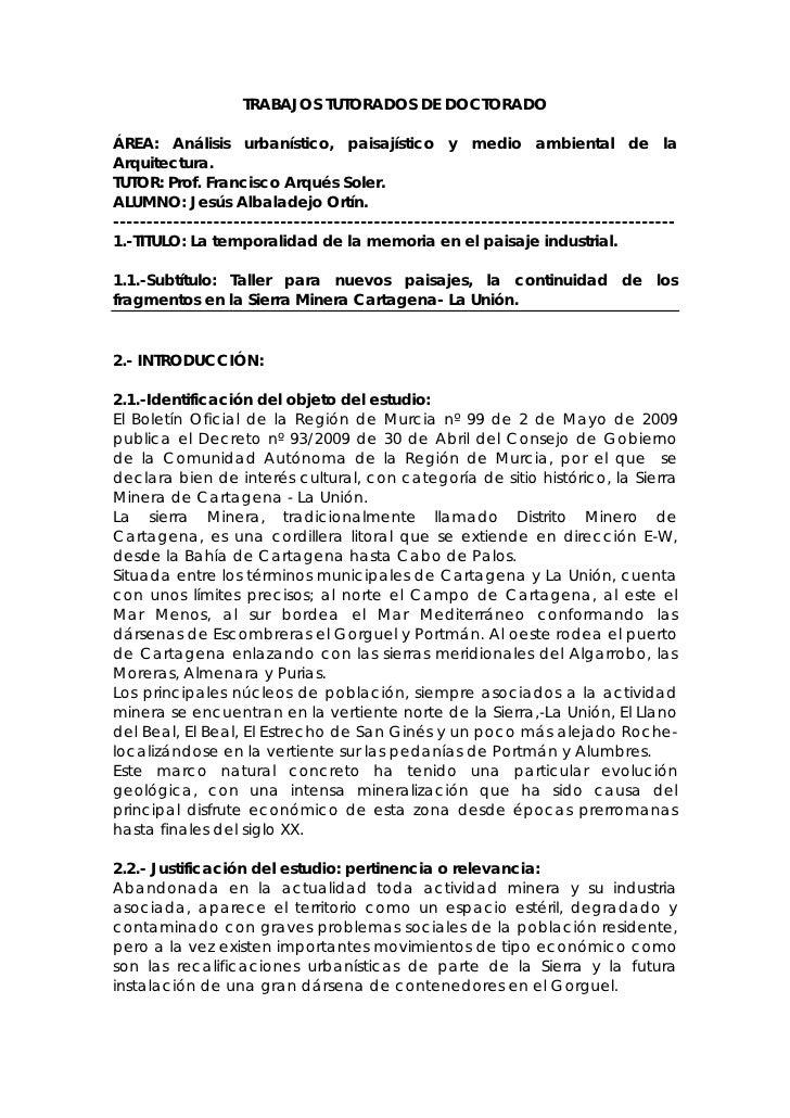 TRABAJOS TUTORADOS DE DOCTORADO  ÁREA: Análisis urbanístico, paisajístico y medio ambiental de la Arquitectura. TUTOR: Pro...