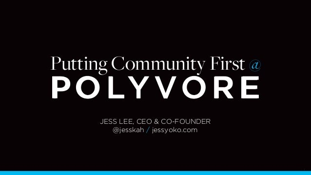 Putting Community First @ Polyvore - TheNextWeb USA - Oct 7, 2013