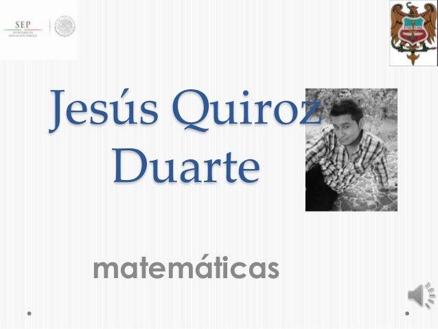 Jesús Quiroz Duarte matemáticas