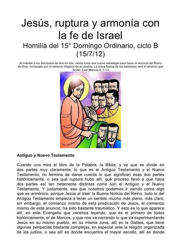 Jesús, ruptura y armonía con          la fe de Israel   Homilía del 15° Domingo Ordinario, ciclo B                    (15/...