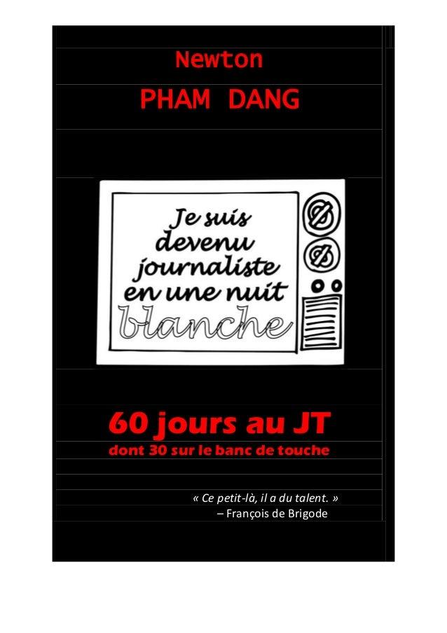 Newton  PHAM DANG  60 jours au JT dont 30 sur le banc de touche « Ce petit-là, il a du talent. » – François de Brigode