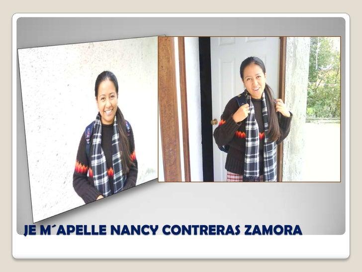 JE M´APELLE NANCY CONTRERAS ZAMORA<br />