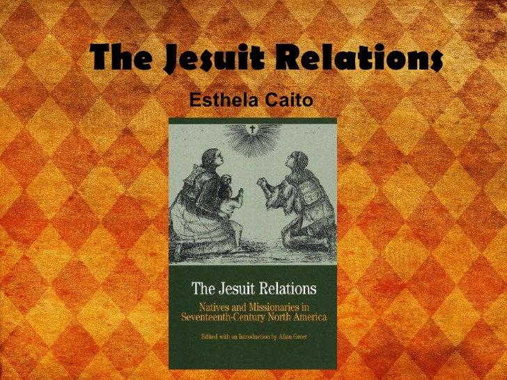 The Jesuit Relations Esthela Caito