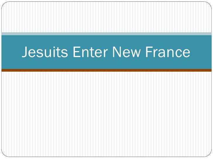 Jesuits Enter New France