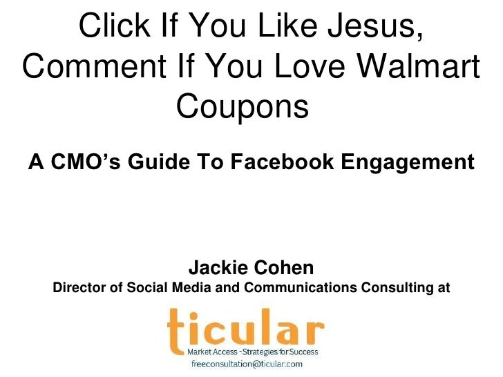 Click If You Like Jesus, Comment If You Love Walmart Coupons: A Chief Marketing Officer's Guide to Facebook Engagement