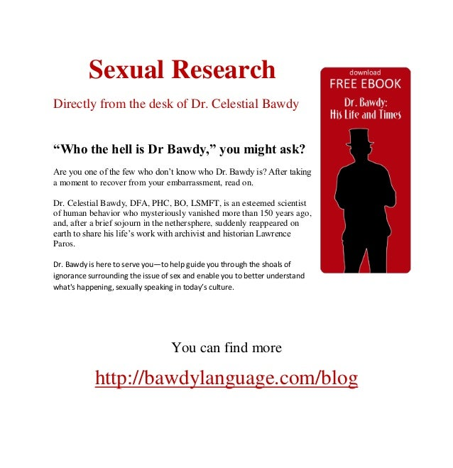 "Sexual ResearchDirectly from the desk of Dr. Celestial Bawdy""Who the hell is Dr Bawdy,"" you might ask?Are you one of the f..."