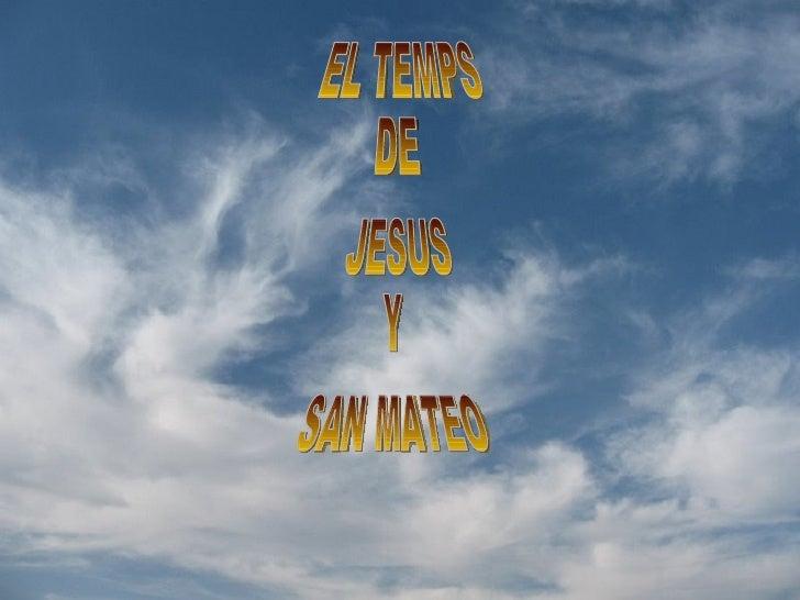 DE EL TEMPS JESUS Y SAN MATEO