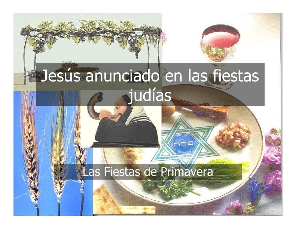 Jesús anunciado en las fiestas            judías         Las Fiestas de Primavera