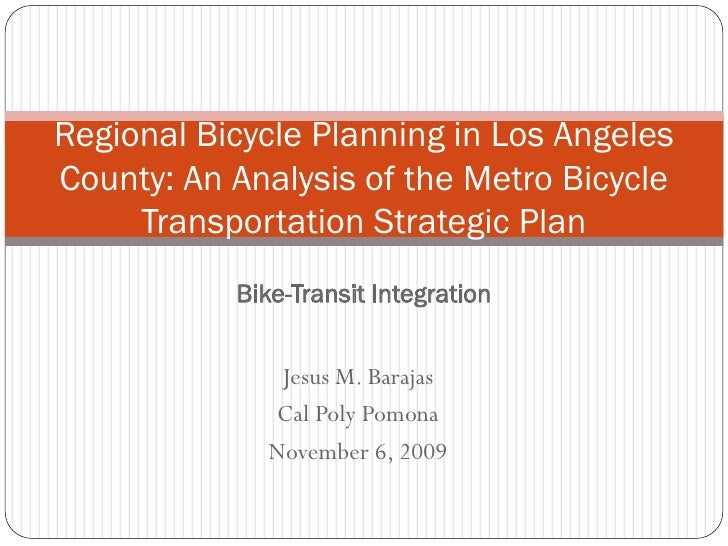 Regional Bicycle Planning in Los AngelesCounty: An Analysis of the Metro Bicycle     Transportation Strategic Plan        ...