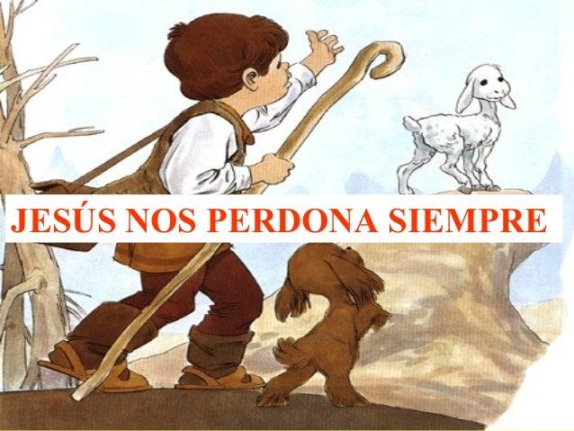 JESÚS NOS PERDONA SIEMPRE