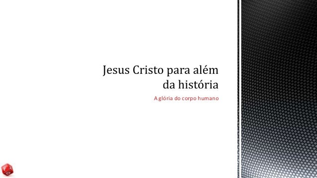 Jesus cristo para além da história