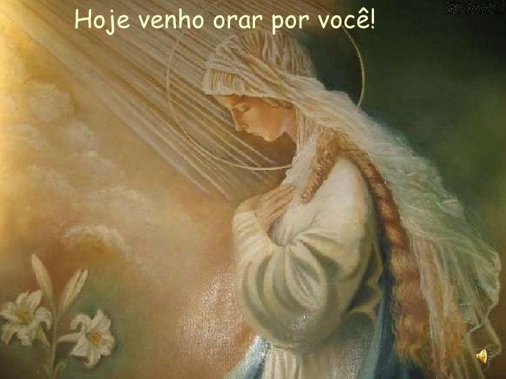 Hoje venho orar por você!
