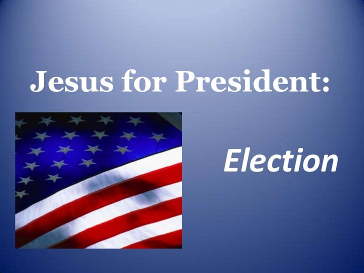 Jesus for President: Election