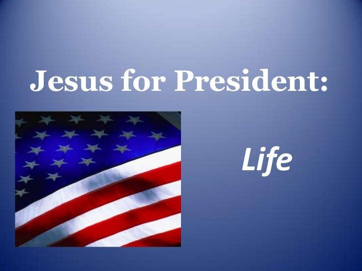 Jesus for President - Life