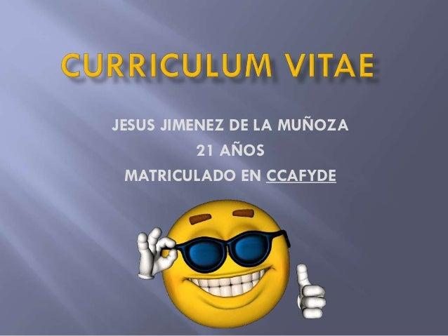 JESUS JIMENEZ DE LA MUÑOZA 21 AÑOS MATRICULADO EN CCAFYDE