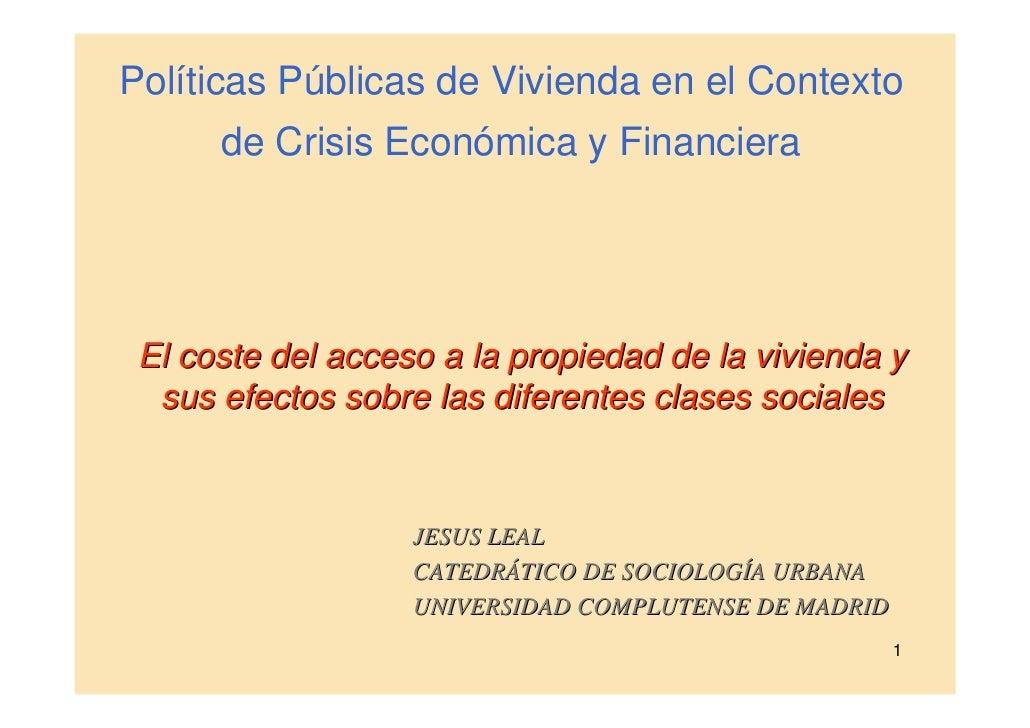 Políticas Públicas de Vivienda en el Contexto       de Crisis Económica y Financiera      El coste del acceso a la propied...
