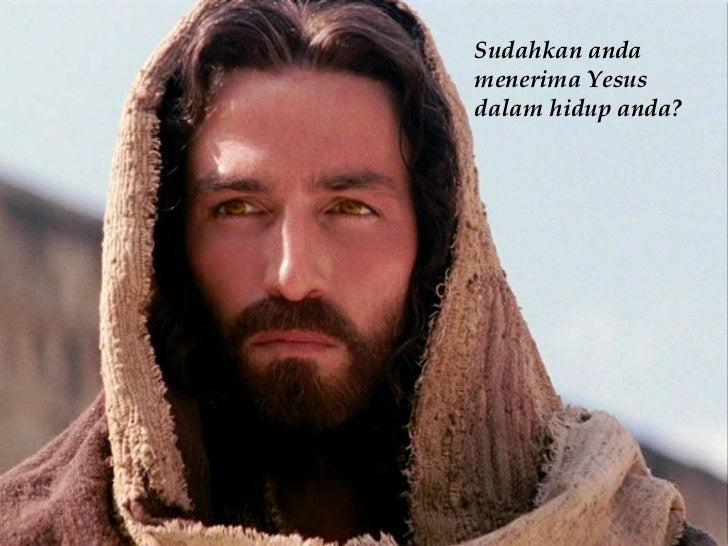 Nothing happens by accident...  Sudahkan anda menerima Yesus dalam hidup anda?