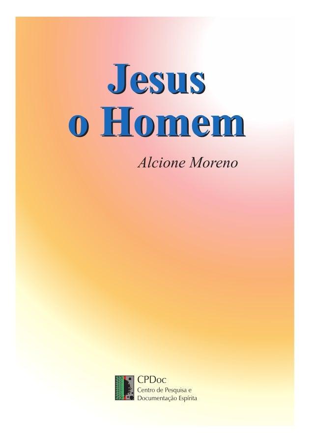 Jesus o homem (alcione moreno)