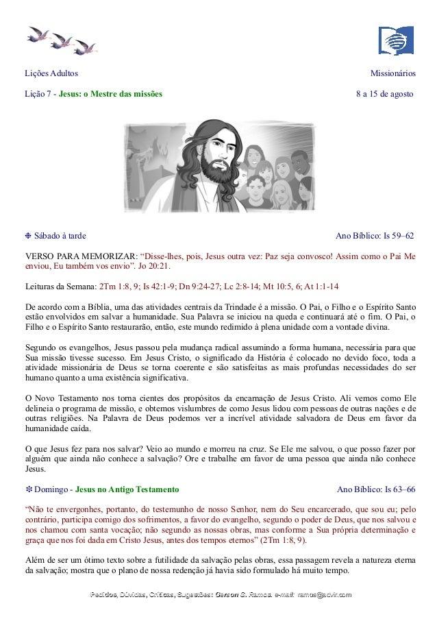 Lições Adultos Missionários Lição 7 - Jesus: o Mestre das missões 8 a 15 de agosto ❉ Sábado à tarde Ano Bíblico: Is 59–62 ...