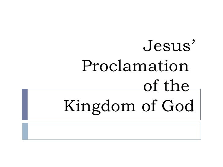 Jesus' proclamation of the kingdom of god (1)