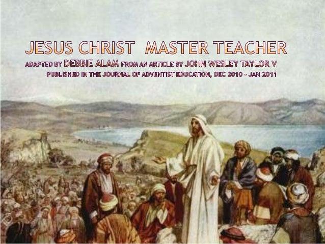 Jesus the teacher...lessons from the Master Teacher