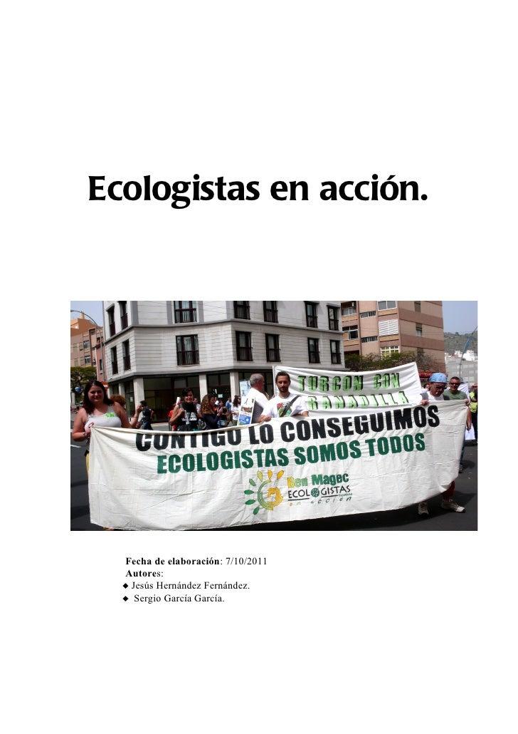 Ecologistas en acción.  Fecha de elaboración: 7/10/2011  Autores:  ♦ Jesús Hernández Fernández.  ♦ Sergio García García.
