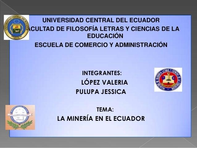 UNIVERSIDAD CENTRAL DEL ECUADORFACULTAD DE FILOSOFÍA LETRAS Y CIENCIAS DE LA                  EDUCACIÓN   ESCUELA DE COMER...
